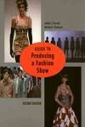 Guide To Producing A Fashion Show Nd Edition