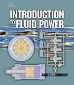 Introduction to Fluid Power 1st edition 9780766823655 0766823652