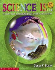 Science Is... 2nd Edition 9780590740708 0590740709
