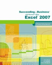 Succeeding in Business with Microsoft Office Excel 2007 (1st) edition 1423906055 9781423906056