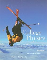 College Physics Volume 1 (7th) edition 9780321592705 0321592700