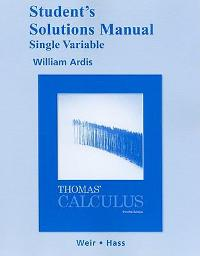 Student Solutions Manual, Single Variable for Thomas' Calculus (12th) edition 0321600703 9780321600707