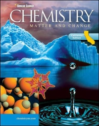 Glencoe Chemistry: Matter and Change, California Student Edition (1st) edition 0078772370 9780078772375