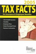 Tax Facts on Insurance & Employee Benefits 2005: Life & Health Insurance, Annuities, Employee Plans, Estates Planning & Trusts, Business Continuation (Tax Facts on Insurance and Employee Benefits)