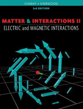 matter and interactions volume 2 electric and magnetic interactions pdf