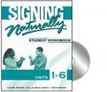 Signing Naturally Student Workbook, Units 1-6 1st Edition 9781581212105 1581212100