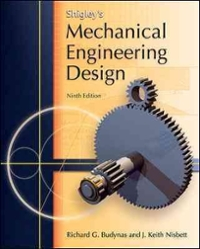 Shigley's Mechanical Engineering Design (9th) edition 9780073529288 0073529281