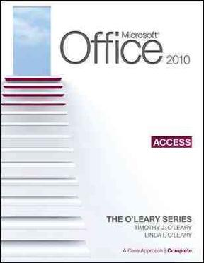 Microsoft&#174. Access 2010: A Case Approach, Complete 1st edition 9780077331351 0077331354