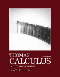 Thomas' Calculus Early Transcendentals, Single Variable (12th) edition 0321628837 9780321628831