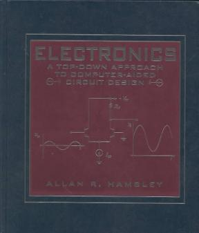 Electronics A Top-Down Approach to Computer-Aided Circuitry Design ...
