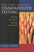 The Case Against Standardized Testing 1st Edition 9780325003252 0325003254