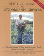 The New Organic Grower 2nd Edition 9780930031756 093003175X