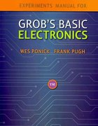 Experiments Manual to accompany Grob's Basic Electronics 11th edition 9780077238292 007723829X