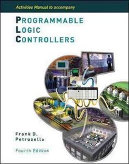 Activities Manual to accompany Programmable Logic Controllers 4th edition 9780077493424 0077493427
