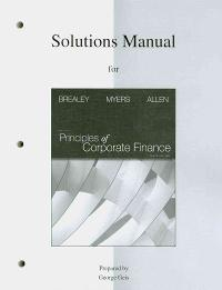 Solutions manual to accompany principles of corporate finance 10th.
