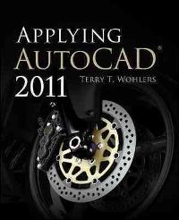 Applying AutoCAD 2011 (2nd) edition 0073375489 9780073375489