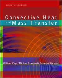 Convective Heat and Mass Transfer 4th edition 9780072468762 0072468769