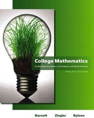 College Mathematics for Business, Economics, Life Sciences and Social Sciences 12th edition 9780321614001 0321614003