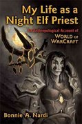 My Life as a Night Elf Priest 1st Edition 9780472050987 0472050982