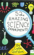 52 Amazing Science Experiments (52 Series)
