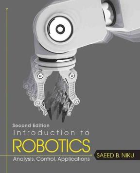 Introduction to robotics analysis control applications 2nd edition introduction to robotics 2nd edition 9780470604465 0470604468 fandeluxe Choice Image