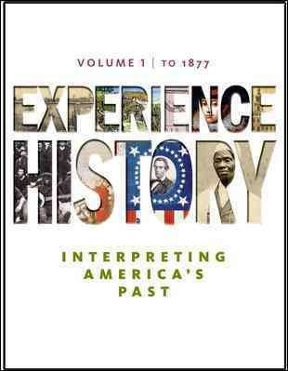 Experience history interpreting americas past volume 1 to 1877 experience history 8th edition interpreting americas past volume 1 to 1877 fandeluxe Gallery