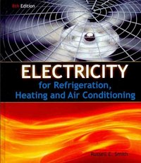 Electricity for Refrigeration, Heating, and Air Conditioning 8th edition 9781111038748 1111038740