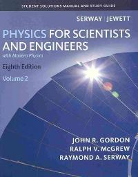 Student Solutions Manual, Volume 2 for Serway/Jewett's Physics for Scientists and Engineers (8th) edition 1439048525 9781439048528