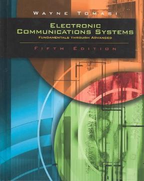 Electronic Communications System Fundamentals Through Advanced Rent 9780130494924 Chegg Com