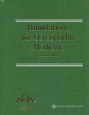 Foundations of osteopathic medicine: philosophy, science, clinical.