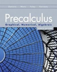 Precalculus: Graphical, Numerical, Algebraic 7th Edition