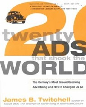 The centurys most groundbreaking advertising and how it changed us all james b twitchell essay