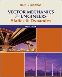 vector mechanics for engineers statics and dynamics 8th edition rh chegg com vector mechanics for engineers dynamics 8th edition solution manual chapter 11 vector mechanics for engineers dynamics 8th edition solution manual chapter 11