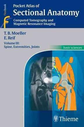Pocket Atlas Of Sectional Anatomy Volume Iii Spine Extremities