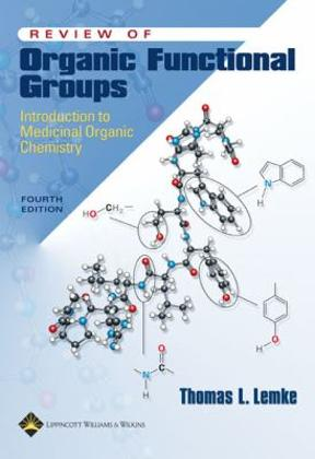 Review of Organic Functional Groups: Introduction to Medicinal Organic Chemistry 4th edition 9780781743815 0781743818