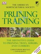 American Horticultural Society Pruning and Training 1st Edition 9780756671891 0756671892