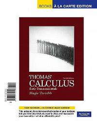 Thomas' Calculus, Early Transcendentals, Single Variable, Books a la Carte Edition (12th) edition 0321730794 9780321730794