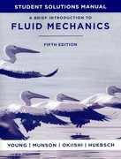 A Brief Introduction To Fluid Mechanics, Student Solutions Manual 5th edition 9780470924518 0470924519