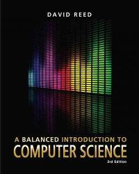 A Balanced Introduction to Computer Science (3rd) edition 132166755 9780132166751
