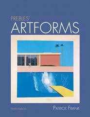 Prebles' Artforms 10th Edition 9780205797530 0205797539