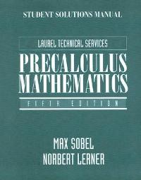 Student Solutions Manual for Precalculus Mathematics (5th) edition 9780131596269 0131596268