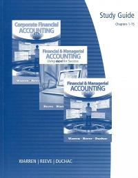 Study Guide, Chapters 1-15 for Warren/Reeve/Duchac's Financial & Managerial Accounting (11th) edition 0538481153 9780538481151