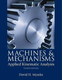 Machines & Mechanisms (4th) edition 9780132157803 0132157802