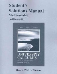 Student's Solutions Manual for University Calculus, Early Transcendentals, Multivariable (2nd) edition 0321694546 9780321694546
