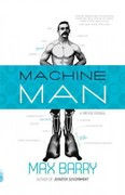 Machine Man 1st Edition 9780307476890 0307476898