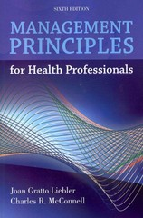 Management Principles For Health Professionals 6th Edition 9781449614683 144961468X
