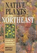 Native Plants of the Northeast 1st Edition 9780881926736 0881926736