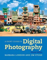 A Short Course in Digital Photography 2nd Edition 9780205066421 0205066429