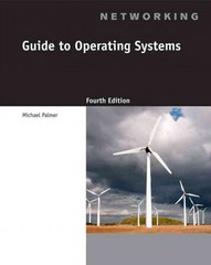 Guide to Operating Systems 4th edition 9781111306366 1111306362
