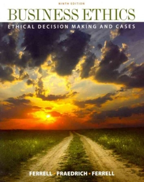 Business ethics ethical decision making cases 9th edition rent business ethics 9th edition 9781111825164 1111825165 fandeluxe Choice Image